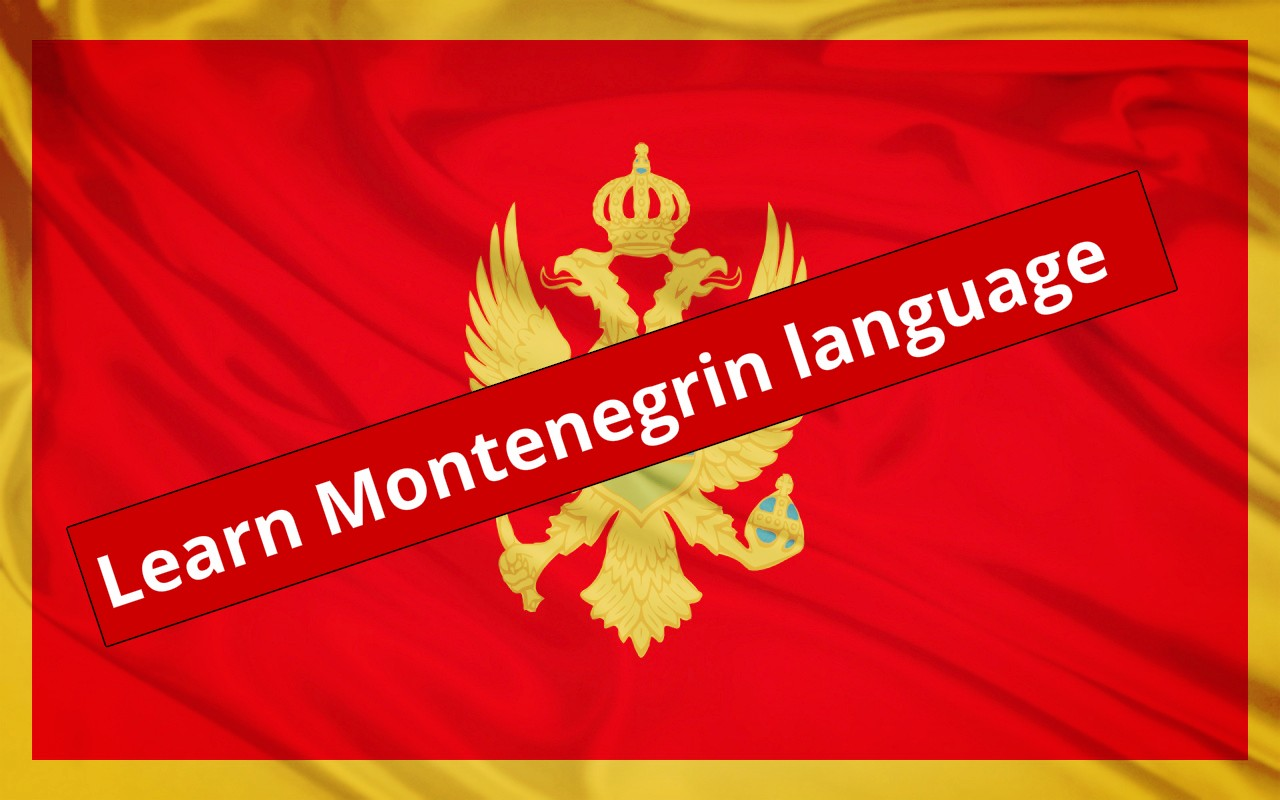 Learn Montenegrin easily